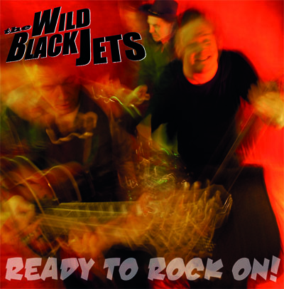 "the Wild Black Jets ""Ready To Rock On!"" CD-Cover"